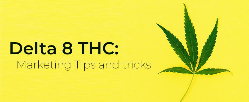marketing tips of delta 8 thc