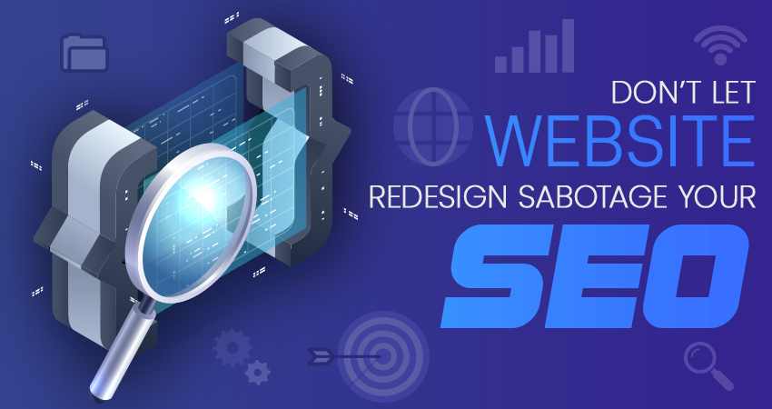 Don't let Website Redesign Sabotage your SEO