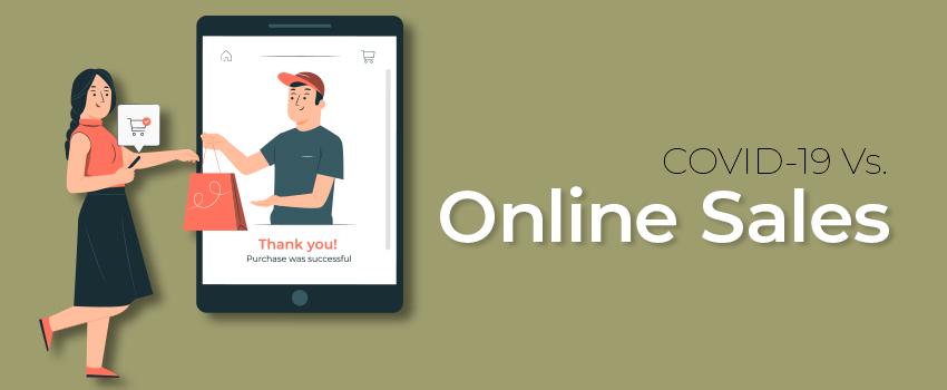 COVID-19 Vs. Online Sales