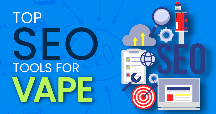 The Best Vape eCommerce SEO Tools You Have Been Missing Out On